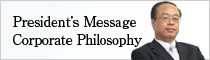 President's Message and Corporate Philosophy